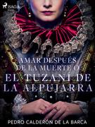 Amar después de la muerte o El Tuzaní de la Alpujarra