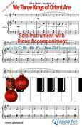 We Three Kings of Orient Are - Solo with Piano acc. (key Em)