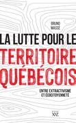 La lutte pour le territoire québécois