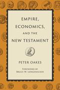 Empire, Economics, and the New Testament