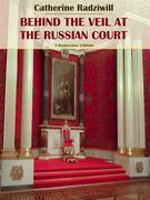Behind the Veil at the Russian Court