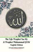 The Life of Prophet Isa AS and Prophet Muhammad SAW English Edition