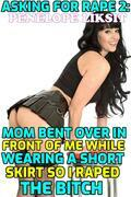 Mom bent over in front of me while wearing a short skirt so I raped the bitch