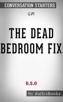 The Dead Bedroom Fix by D.S.O: Conversation Starters