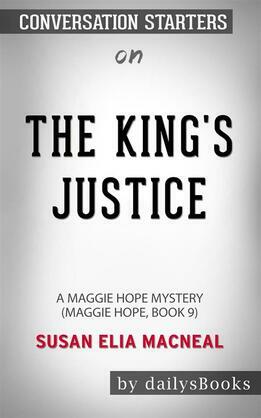 The King's Justice: A Maggie Hope Mystery bySusan Elia MacNeal: Conversation Starters