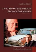 The 92-Year-Old Lady Who Made Me Steal a Dead Man`s Car