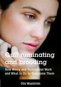 Quit ruminating and brooding