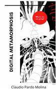 Digital Metamorphosis