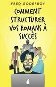 Comment structurer vos romans à succès