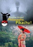 Philosophe, Pikachu !
