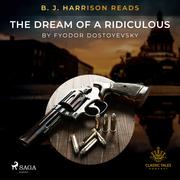 B. J. Harrison Reads The Dream of a Ridiculous Man