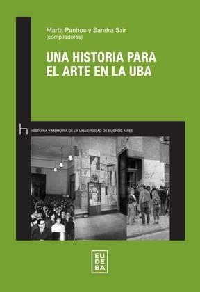 Una historia para el arte en la UBA