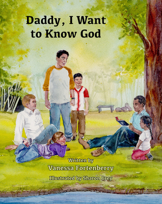 Daddy, I Want to Know God