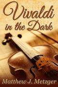 Vivaldi in the Dark