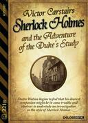 Sherlock Holmes and The Adventure of the Duke's Study