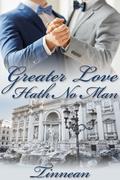 Greater Love Hath No Man