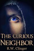 The Curious Neighbor