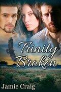 Trinity Broken