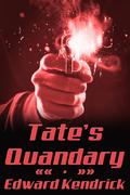 Tate's Quandary
