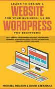 Learn to Design a Website for Your Business, Using WordPress for Beginners