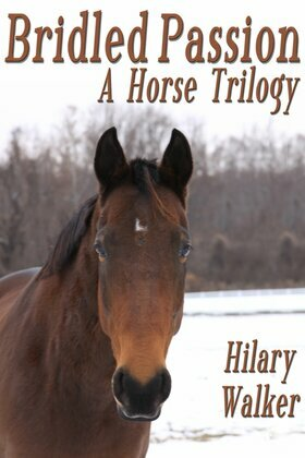 Bridled Passion: A Horse Trilogy