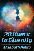 29 Hours to Eternity