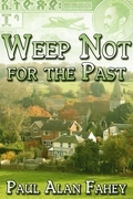 Weep Not for the Past