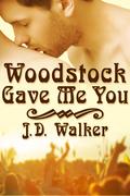 Woodstock Gave Me You