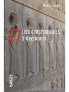 27 lieux historiques à découvrir