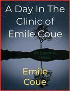 A Day In The Clinic of Emile Coue