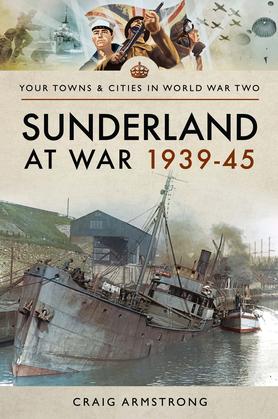 Sunderland at War 1939–45