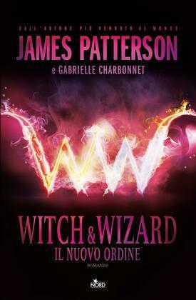 Witch & Wizard - Il Nuovo Ordine