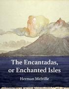 The Encantadas, or Enchanted Isles