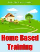 Home Based Training