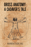 Gross Anatomy: A Cadaver's Tale