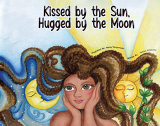 Kissed by the Sun, Hugged by the Moon