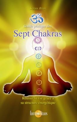 Guide pratique des Sept Chakras