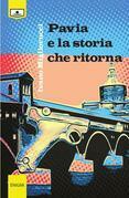 Pavia e la storia che ritorna