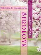 SIROLOVE. Colección de poemas cortos.