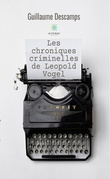 Les chroniques criminelles de Leopold Vogel