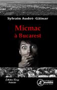 Micmac à Bucarest