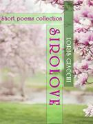 SIROLOVE. Short poems collection.