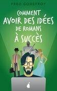 Comment avoir des idées de romans à succès