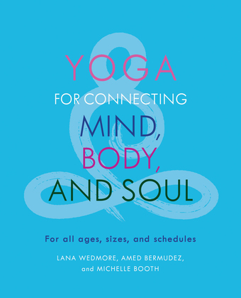 Yoga for Connecting Mind, Body, and Soul