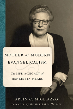 Mother of Modern Evangelicalism