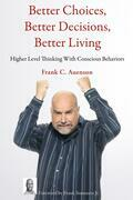 Better Choices, Better Decisions, Better Living