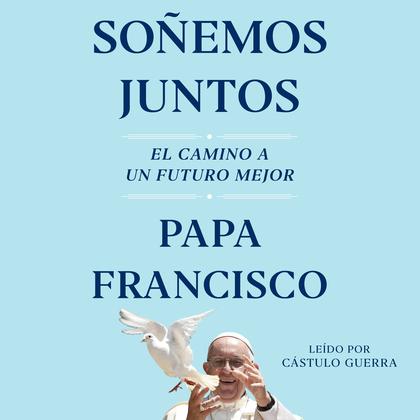 Soñemos Juntos (Let Us Dream Spanish Edition)