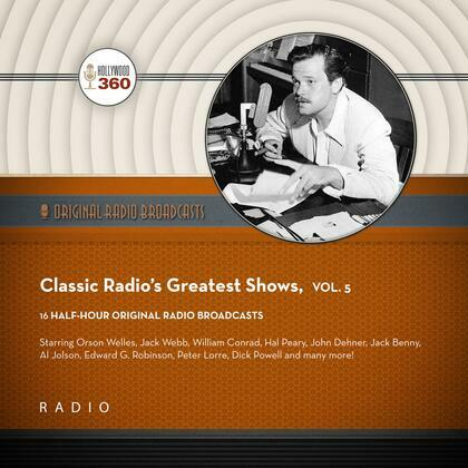 Classic Radio's Greatest Shows, Vol. 5
