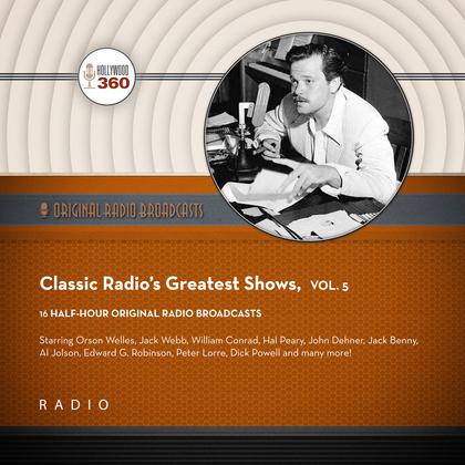 Classic Radio's Greatest Shows, Vol. 5