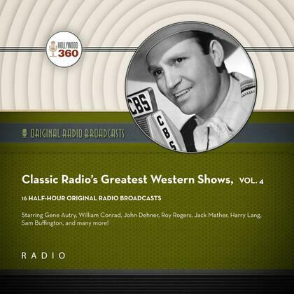 Classic Radio's Greatest Western Shows, Vol. 4
